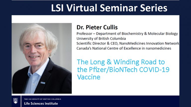 Dr. Pieter Cullis tells the story of the LNP delivery system behind Pfizer's COVID-19 vaccine